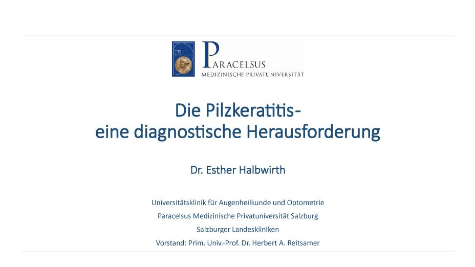 Die Pilzkeratitis – eine diagnostische Herausforderung