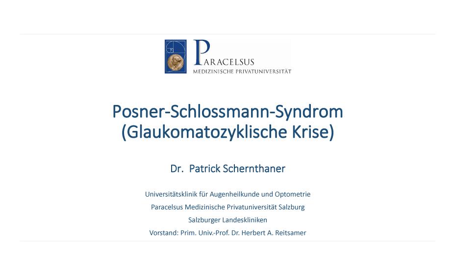 Posner-Schlossmann-Syndrom (Glaukomatozyklische Krise)